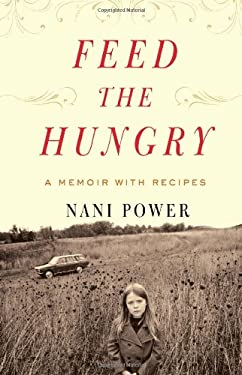 Feed the Hungry: A Memoir, with Recipes 9781416556060