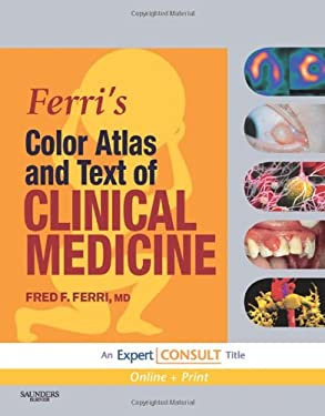 Ferri's Color Atlas and Text of Clinical Medicine: Expert Consult - Online and Print