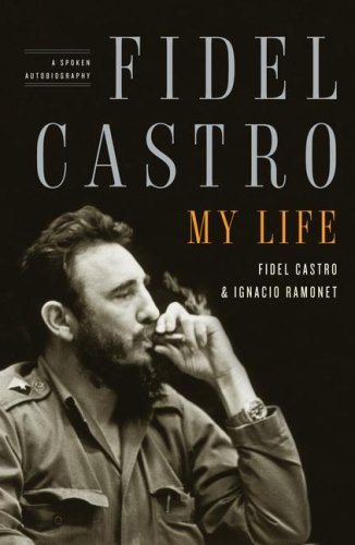 Fidel Castro: My Life: A Spoken Autobiography 9781416553281