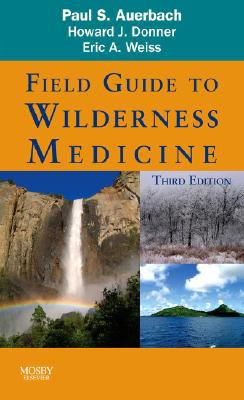 Field Guide to Wilderness Medicine 9781416046981