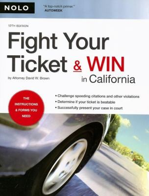 Fight Your Ticket & Win in California 9781413306415