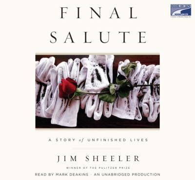 Final Salute: A Story of Unfinished Lives, Narrated By Mark Deakins, 5 Cds [Complete & Unabridged Audio Work] 9781415954706