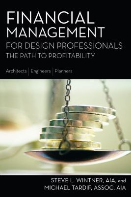 Financial Management for Design Professionals: The Path to Profitability