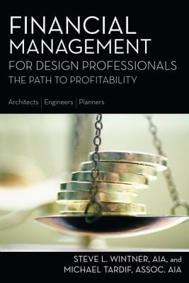 Financial Management for Design Professionals: The Path to Profitability 9781419583315