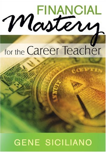 Financial Mastery for the Career Teacher 9781412975001