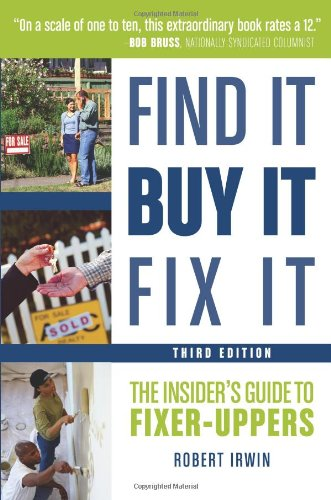 Find It, Buy It, Fix It: The Insider's Guide to Fixer-Uppers 9781419535727