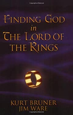 Finding God in the Lord of the Rings 9781414312798