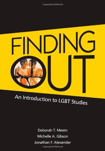 Finding Out: An Introduction to LGBT Studies 9781412938655
