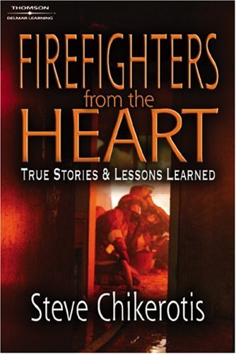 Firefighters from the Heart: True Stories and Lessons Learned 9781418014230