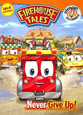 Firehouse Tales: Never Give Up! 9781416918448