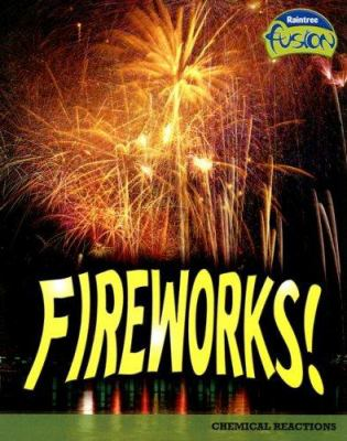 Fireworks!: Chemical Reactions 9781410926180
