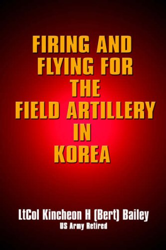 Firing and Flying for the Field Artillery in Korea 9781418452797