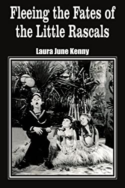 Fleeing the Fates of the Little Rascals 9781418438623