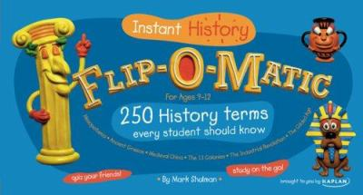 Flip-O-Matic: Instant History for Ages 9-12 9781419541780