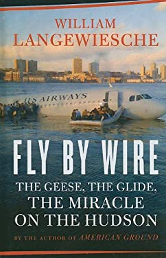 Fly by Wire: The Geese, the Glide, the Miracle on the Hudson 9781410425461