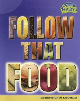 Follow That Food: Distribution of Resources 9781410926241