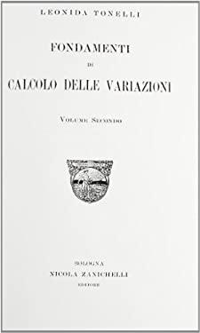 Fondamenti Di Calcolo Delle Variazioni. Vol. 2