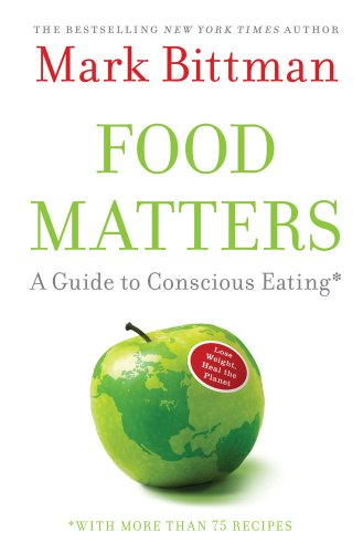 Food Matters: A Guide to Conscious Eating with More Than 75 Recipes 9781416575641