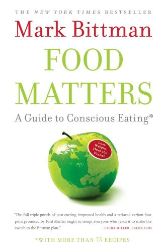 Food Matters: A Guide to Conscious Eating with More Than 75 Recipes 9781416575658