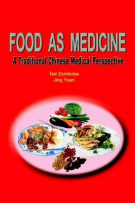 Food as Medicine: A Traditional Chinese Medical Perspective 9781414017556