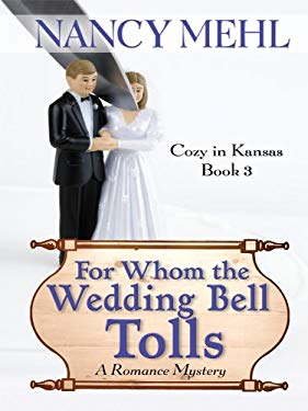 For Whom the Wedding Bell Tolls: A Romance Mystery 9781410424884