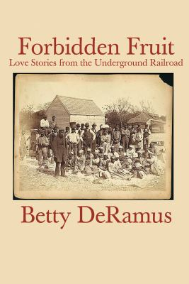 Forbidden Fruit: [Love Stories from the Underground Railroad] 9781419346514