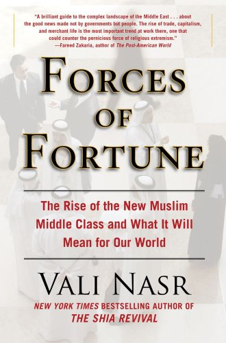 Forces of Fortune: The Rise of the New Muslim Middle Class and What It Will Mean for Our World 9781416589686
