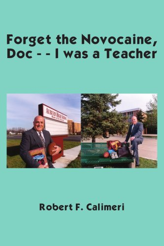Forget the Novocaine, Doc - - I Was a Teacher 9781418441654