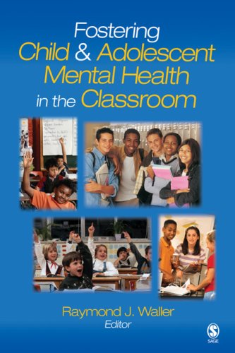 Fostering Child and Adolescent Mental Health in the Classroom 9781412909075