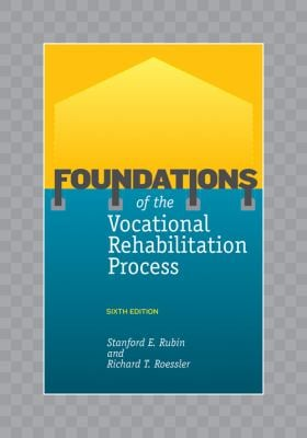 Foundations of the Vocational Rehabilitation Process 9781416402510
