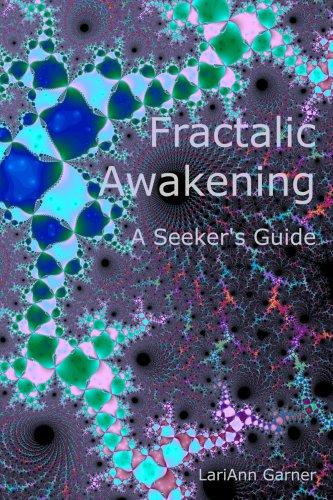 Fractalic Awakening - A Seeker's Guide 9781411619371