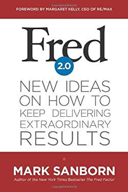 Fred 2.0: New Ideas on How to Keep Delivering Extraordinary Results 9781414362205