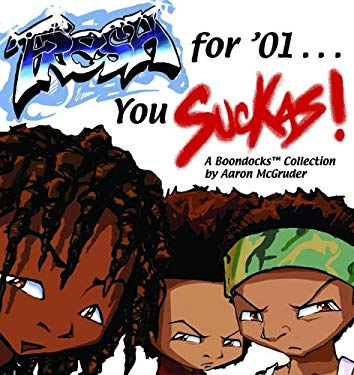 Fresh for '01 You Suckas: A Boondocks Collection 9781417787883