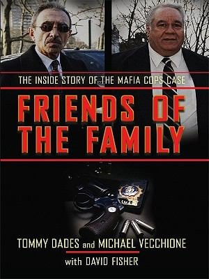 Friends of the Family: The Inside Story of the Mafia Cops Case 9781410419132