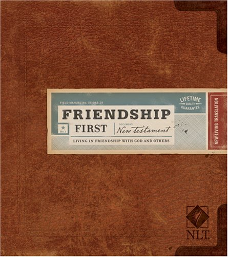 Friendship First New Testament-NLT: Living in Friendship with God and Others 9781414310213