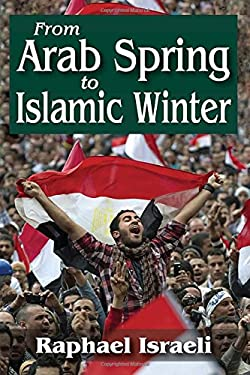 From Arab Spring to Islamic Winter 9781412852593