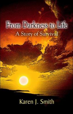 From Darkness to Life: A Story of Survival 9781413786729