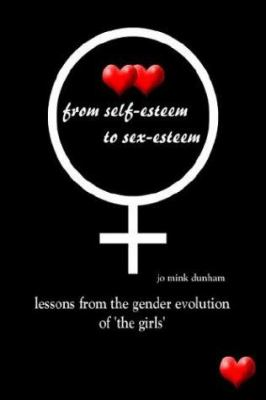 From Self-Esteem to Sex-Esteem: Lessons from the Gender Evolution of 'The Girls' 9781410716712