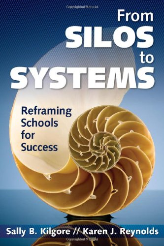 From Silos to Systems: Reframing Schools for Success 9781412973083