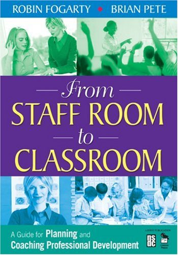 From Staff Room to Classroom: A Guide for Planning and Coaching Professional Development 9781412926041