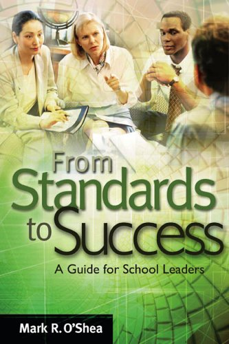 From Standards to Success: A Guide for School Leaders 9781416602071