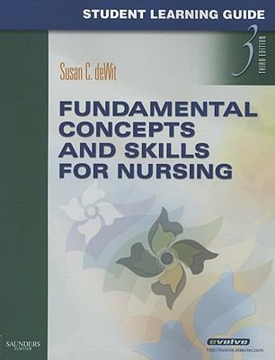 Fundamental Concepts and Skills for Nursing Student Learning Guide 9781416062349