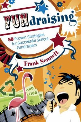 Fundraising: 50 Proven Strategies for Successful School Fundraisers 9781412949828