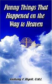 Funny Things That Happened on the Way to Heaven 6286131