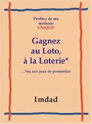 Gagnez Au Loto, a la Loter...*Ou Aux Jeux de Pronostics 9781412090605