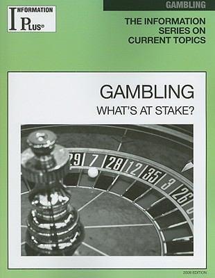 Gambling: What's at Stake?