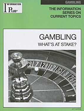Gambling: What's at Stake? 9781414448619