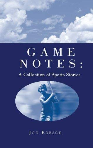 Game Notes: A Collection of Sports Stories 9781413419795