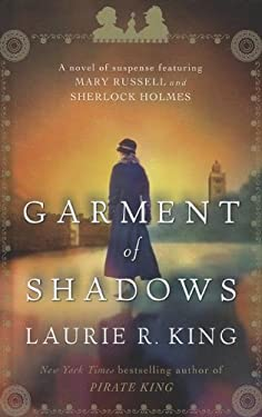 Garment of Shadows: A Novel of Suspense Featuring Mary Russell and Sherlock Holmes 9781410450890