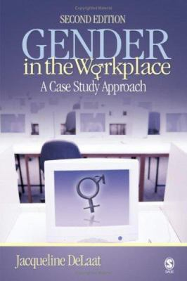 Gender in the Workplace: A Case Study Approach 9781412928175